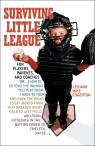 link and cover image for the book Surviving Little League: For Players, Parents, and Coaches