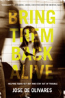 link and cover image for the book Bring Them Back Alive: Helping Teens Get Out and Stay Out of Trouble