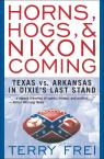 link and cover image for the book Horns, Hogs, & Nixon Coming: Texas vs. Arkansas in Dixie's Last Stand