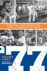 link and cover image for the book 77: Denver, The Broncos, and a Coming of Age