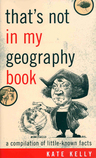 link and cover image for the book That's Not in My Geography Book: A Compilation of Little-Known Facts