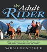 link and cover image for the book The Adult Rider: A Practical Guide for First-Time Equestrians and Adults Getting Back in the Saddle