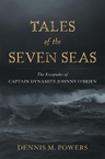 link and cover image for the book Tales of the Seven Seas: The Escapades of Captain Dynamite Johnny O'Brien