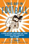 link and cover image for the book This Day in Football: A Day-By-Day Record of the Events That Shaped the Game
