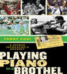 link and cover image for the book Playing Piano in a Brothel: A Sports Journalist's Odyssey