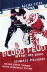 link and cover image for the book Blood Feud: Detroit Red Wings v. Colorado Avalanche: The Inside Story of Pro Sports' Nastiest and Best Rivalry of Its Era