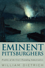 link and cover image for the book Eminent Pittsburghers: Profiles of the City's Founding Industrialists