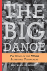 link and cover image for the book The Big Dance: The Story of the NCAA Basketball Tournament
