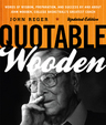 link and cover image for the book Quotable Wooden: Words of Wisdom, Preparation, and Success By and About John Wooden, College Basketball's Greatest Coach, Updated Edition