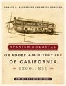link and cover image for the book Spanish Colonial or Adobe Architecture of California: 1800-1850