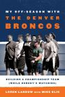 link and cover image for the book My Off-Season with the Denver Broncos: Building a Championship Team (While Nobody's Watching)