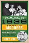 link and cover image for the book March 1939: Before the Madness—The Story of the First NCAA Basketball Tournament Champions
