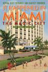 link and cover image for the book It Happened in Miami, the Magic City: An Oral History