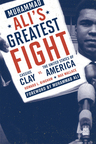 link and cover image for the book Muhammad Ali's Greatest Fight: Cassius Clay vs. the United States of America