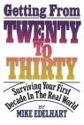 link and cover image for the book Getting from Twenty to Thirty: Surviving Your First Decade in the Real World