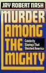 link and cover image for the book Murder Among the Mighty: Celebrity Sightings That Shocked America