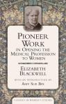 link and cover image for the book Pioneer Work In Opening The Medical Profession To Women