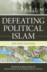 link and cover image for the book Defeating Political Islam: The New Cold War