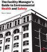 link and cover image for the book The Facility Manager's Guide to Environmental Health and Safety