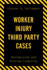 link and cover image for the book Worker Injury Third Party Cases: Recognizing and Proving Liability
