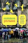 link and cover image for the book Common Phrases: And Where They Come From, Second Edition