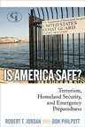 link and cover image for the book Is America Safe?: Terrorism, Homeland Security, and Emergency Preparedness