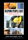 link and cover image for the book Keeping People Safe: The Human Dynamics of Injury Prevention