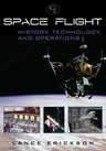 link and cover image for the book Space Flight: History, Technology, and Operations