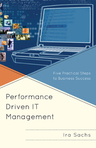 link and cover image for the book Performance Driven IT Management: Five Practical Steps to Business Success