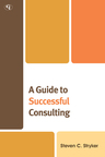 link and cover image for the book A Guide to Successful Consulting