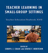 link and cover image for the book Teacher Learning in Small-Group Settings: Teacher Education Yearbook XVII