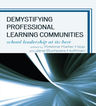 link and cover image for the book Demystifying Professional Learning Communities: School Leadership at Its Best
