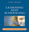 link and cover image for the book Learning Not Schooling: Reimagining the Purpose of Education