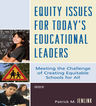 link and cover image for the book Equity Issues for Today's Educational Leaders: Meeting the Challenge of Creating Equitable Schools for All