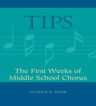 link and cover image for the book TIPS: The First Weeks of Middle School Chorus