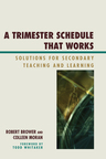 link and cover image for the book A Trimester Schedule that Works: Solutions for Secondary Teaching and Learning