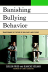 link and cover image for the book Banishing Bullying Behavior: Transforming the Culture of Pain, Rage, and Revenge