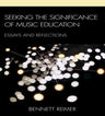 link and cover image for the book Seeking the Significance of Music Education: Essays and Reflections