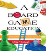 link and cover image for the book A Board Game Education