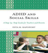 link and cover image for the book ADHD and Social Skills: A Step-by-Step Guide for Teachers and Parents