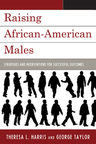 link and cover image for the book Raising African-American Males: Strategies and Interventions for Successful Outcomes