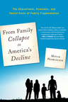 link and cover image for the book From Family Collapse to America's Decline: The Educational, Economic, and Social Costs of Family Fragmentation