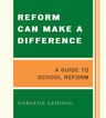link and cover image for the book Reform Can Make a Difference: A Guide to School Reform