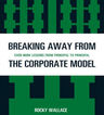 link and cover image for the book Breaking Away from the Corporate Model: Even More Lessons from Principal to Principal