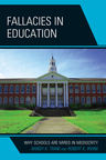 link and cover image for the book Fallacies in Education: Why Schools Are Mired in Mediocrity