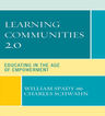link and cover image for the book Learning Communities 2.0: Educating in the Age of Empowerment