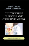 link and cover image for the book Cultivating Curious and Creative Minds: The Role of Teachers and Teacher Educators, Part I