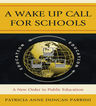 link and cover image for the book A Wake Up Call for Schools: A New Order in Public Education