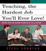 link and cover image for the book Teaching, the Hardest Job You'll Ever Love: Helpful Ideas for Teachers In and Out of the Classroom