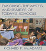 link and cover image for the book Exploring the Myths and the Realities of Today's Schools: A Candid Review of the Challenges Educators Face
